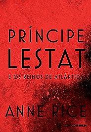 Príncipe Lestat e os reinos de Atlântida (As Crônicas Vampirescas)