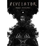 Revelator: A novel