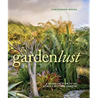 Gardenlust a Botanical Tour of the Worlds Best