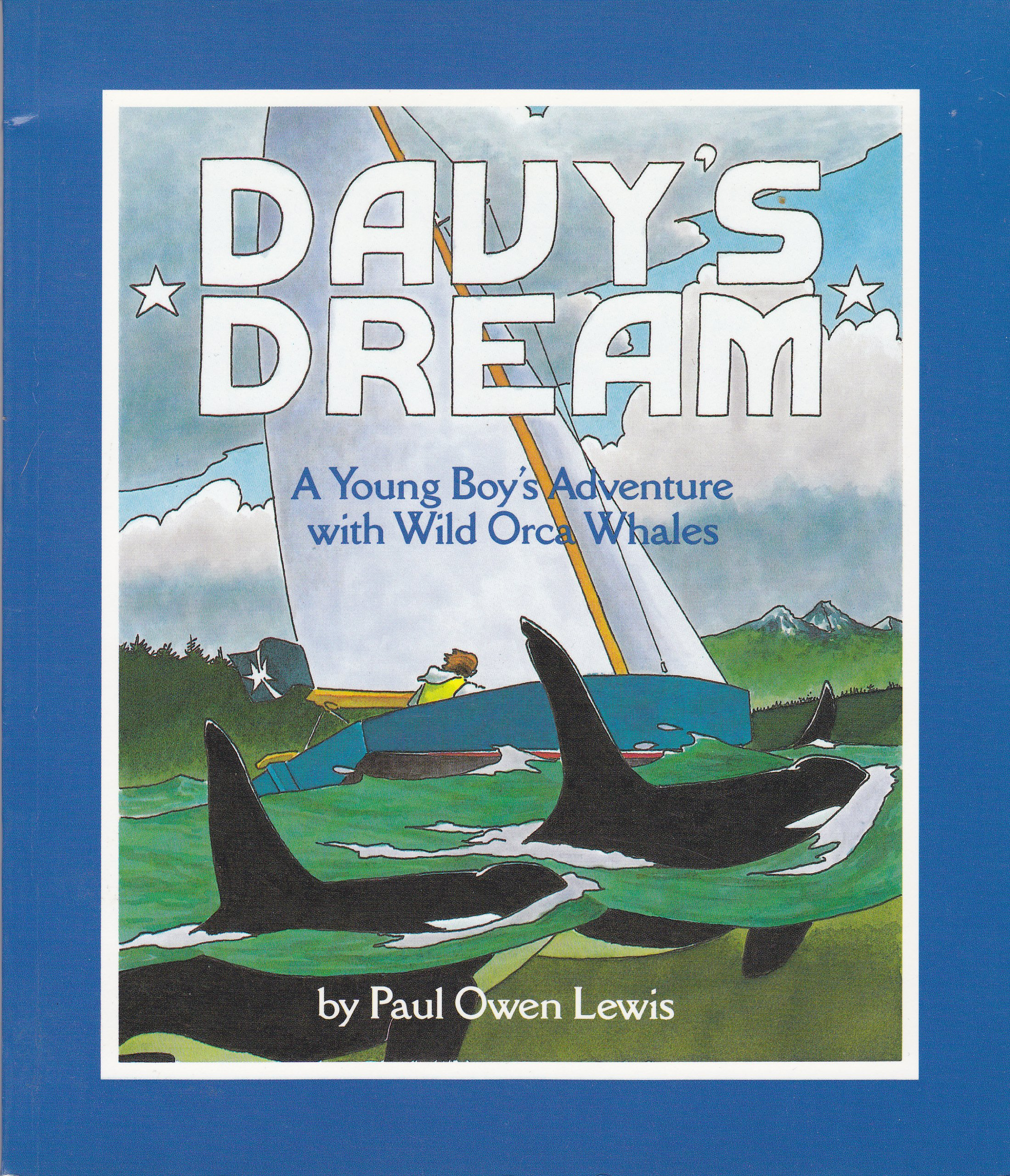 Davy's Dream : A Young Boy's Adventure with Wild Orca Whales, Lewis, Paul Owen