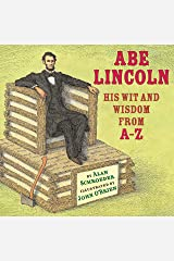 Abe Lincoln: His Wit and Wisdom from A-Z Hardcover