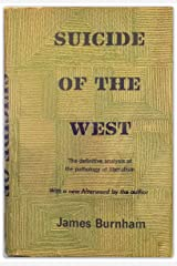 Suicide of the West: An Essay on the Meaning and Destiny of Liberalism Hardcover