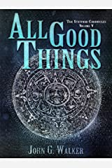 All Good Things (The Statford Chronicles Book 5) Kindle Edition