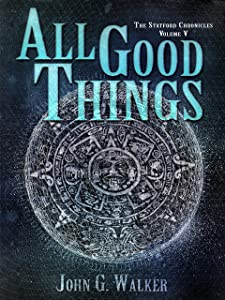 All Good Things (The Statford Chronicles Book 5)