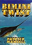 Bimini Twist: A Bimini Twist Adventure (The Bimini Twist Adventures Book 1)
