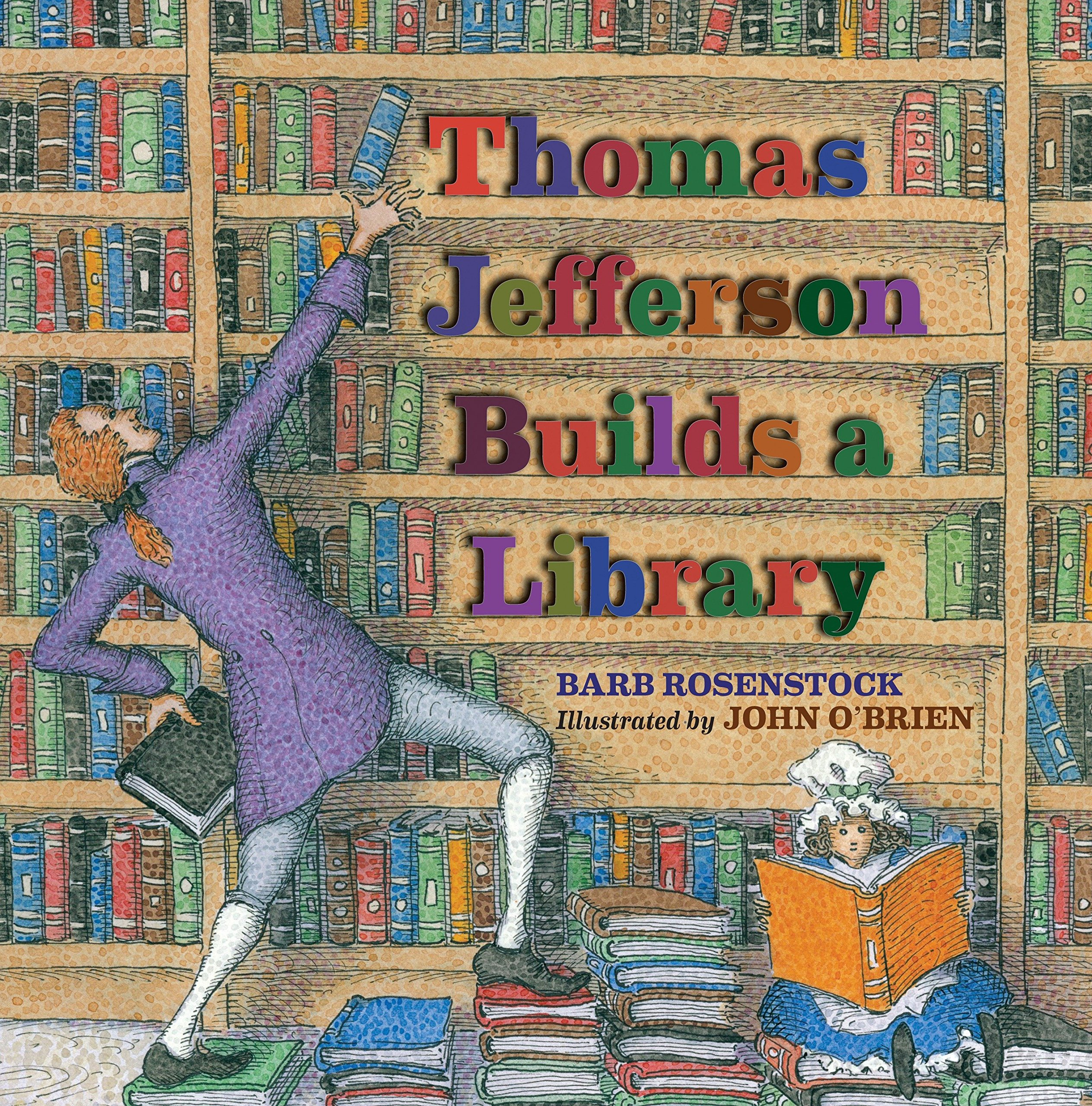 Thomas Jefferson Builds a Library: Barb Rosenstock, O'Brien, John:  9781590789322: Amazon.com: Books