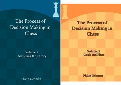 Phillip Ochman_Process of Decision Making in Chess Vol 1 & 2 B13M0KmxN0S._SY300_