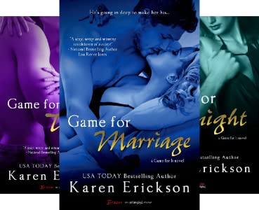 Karen Erickson Game For It Series Bks 1 & 2