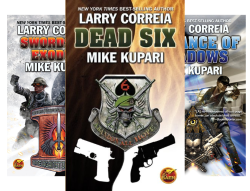 Dead Six Series (3 Book Series) by  Larry Correia Mike Kupari