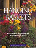 Hanging Baskets - practical advice on choosing and growing suitable plants