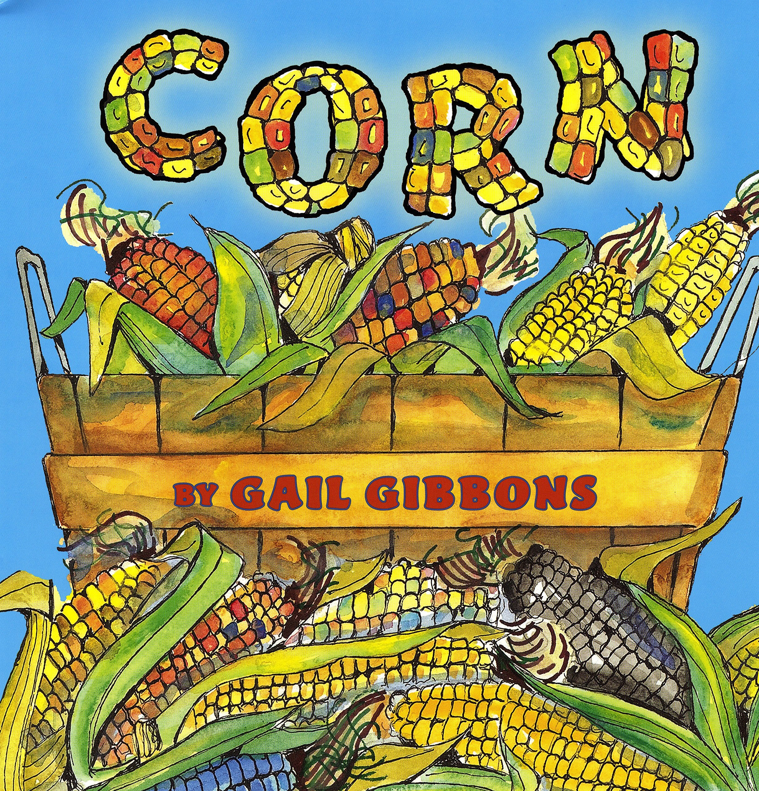 Corn Paperback – September 15, 2009 Gail Gibbons Holiday House 0823422453 JNF014000