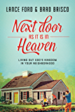 Next Door as It Is in Heaven: Living Out God's Kingdom in Your Neighborhood