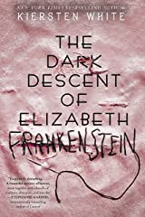 The Dark Descent of Elizabeth Frankenstein Kindle Edition