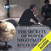 The Secrets of Power Negotiating: You Can Get Anything You Want