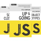 You Don't Know Js (6 Book Series)
