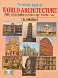 The Great Ages of World Architecture (With Introduction to Landscape Architecture) (2018-2019) Session by G.K. Hiraskar