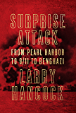 Surprise Attack: From Pearl Harbor to 9/11 to Benghazi