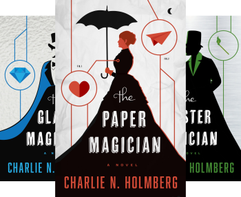 The Paper Magician Series (Book Series) by Charlie N. Holmberg
