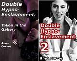 Double Hypno-Enslavement (2 Book Series)