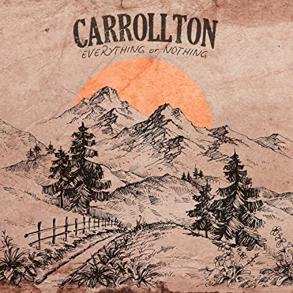 Carrollton - Everything Or Nothing (2017)