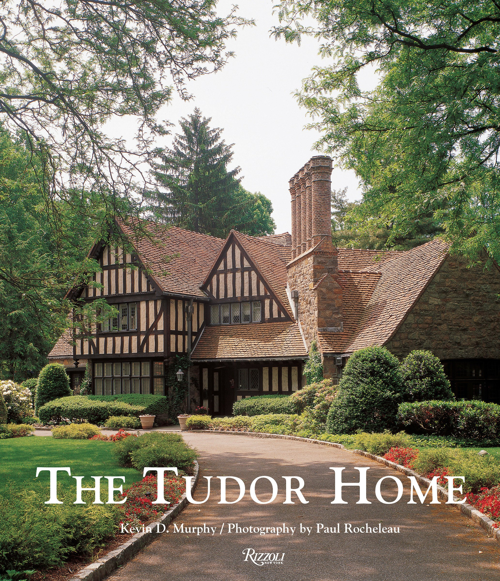 The Tudor Home Kevin Murphy Paul Rocheleau 9780847844890