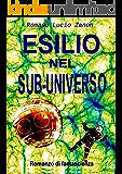 Esilio nel sub-universo: romanzo di fantascienza
