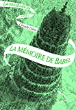 La Passe-miroir, Tome 3 : La Mémoire de Babel
