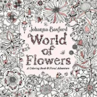 World of Flowers: A Coloring Book & Floral Adventure