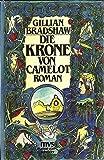 Gillian Bradshaw: Die Krone von Camelot