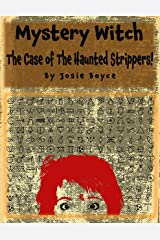 Mystery Witch: The Case Of The Haunted Strippers Kindle Edition