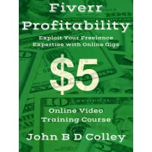 Fiverr Profitably Exploit Your Freelance Expertise With Online Gigs (Online Video Training Course) [Online Code]