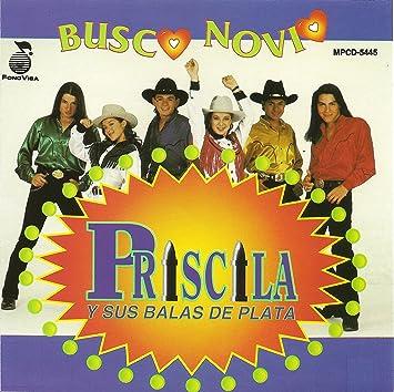 Priscila Y Sus Balas De Plata Busco Novio Amazoncom Music