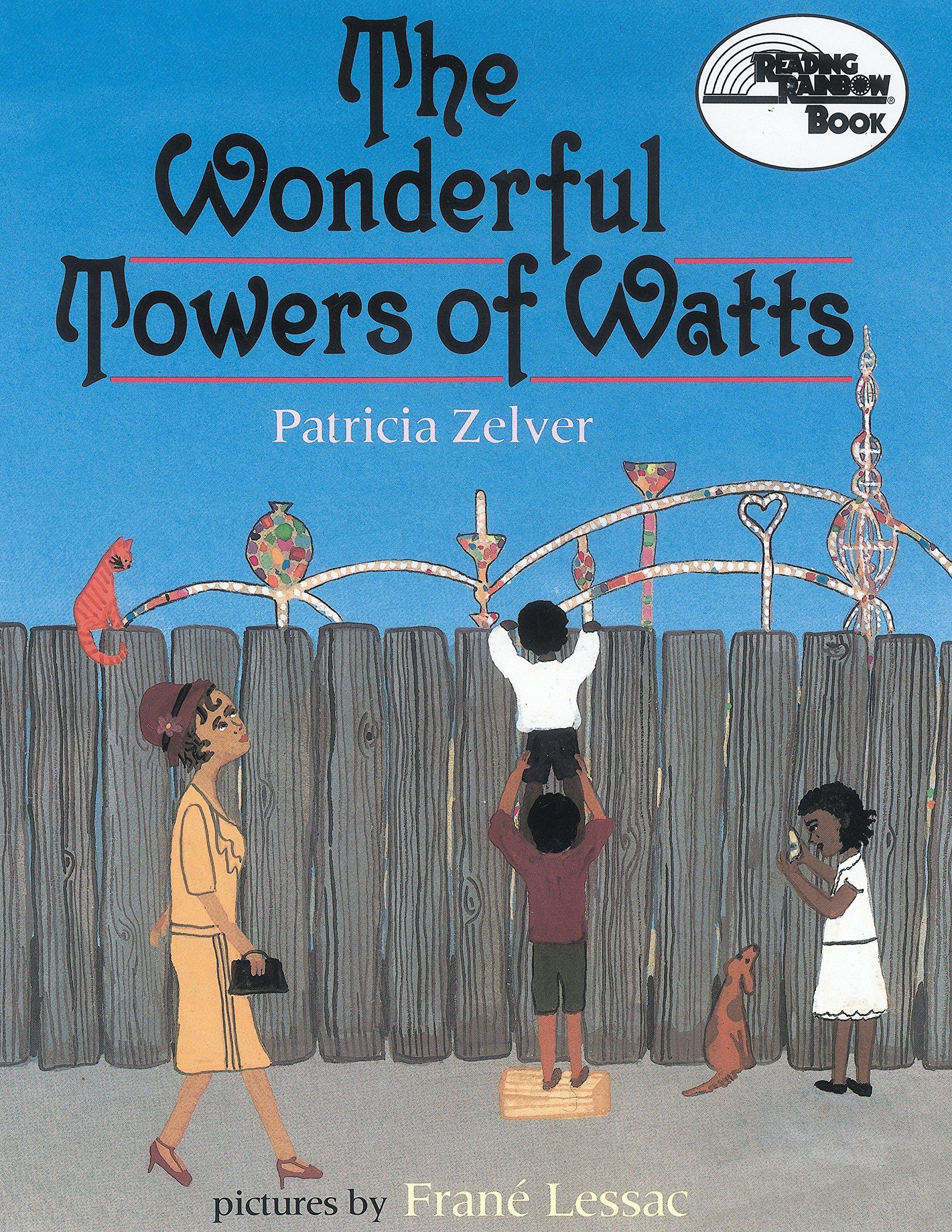 The Wonderful Towers of Watts (Reading Rainbow Books)