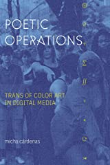 Poetic Operations: Trans of Color Art in Digital Media (ASTERISK) Paperback