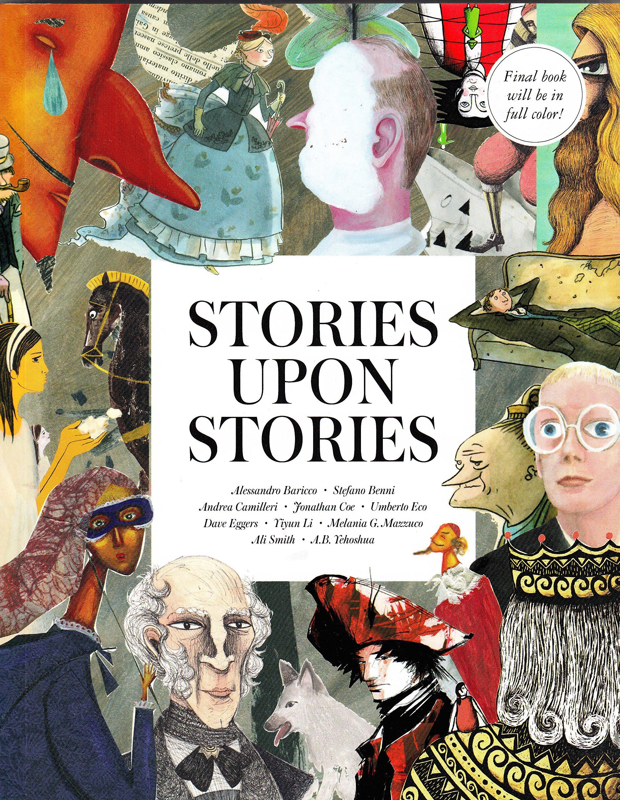 Amazon: Stories Upon Stories (9781940450018): Dave Eggers, Alessandro  Baricco, Yiyun Li, Umberto Eco, Abraham Yehoshua: Books