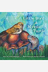 Little Bird and Myrtle Turtle Kindle Edition