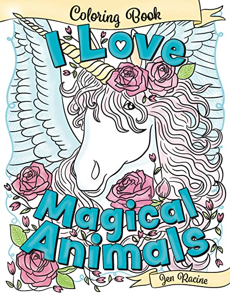 I Love Magical Animals: A beautiful and unique coloring book of ...