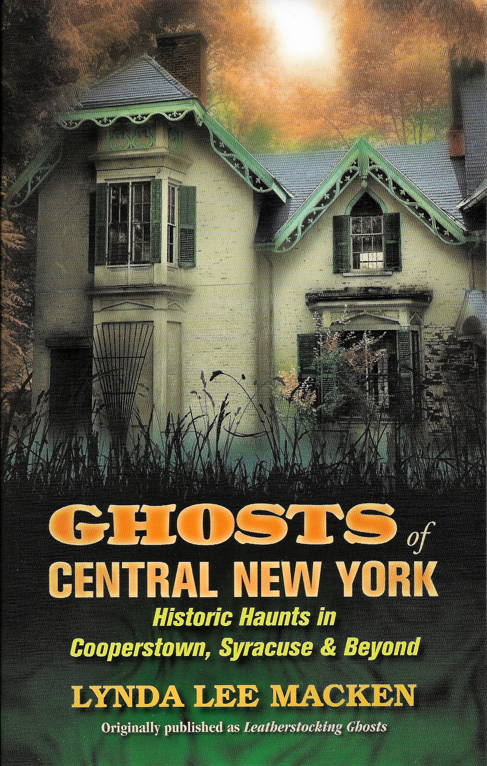Amazon com: Ghosts of Central New York (9780975524473): Lynda Lee