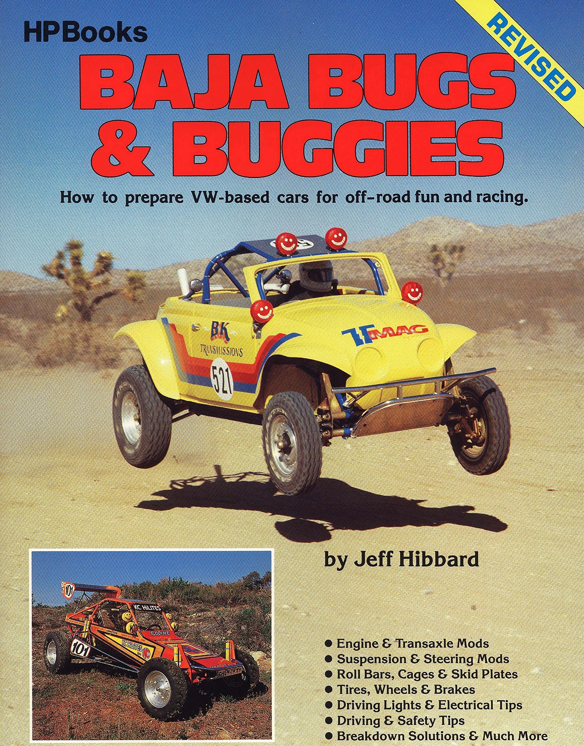 Baja Bugs and Buggies: How to prepare VW-based cars for off-road fun and  racing: Jeff Hibbard: 9780895861863: Amazon.com: Books
