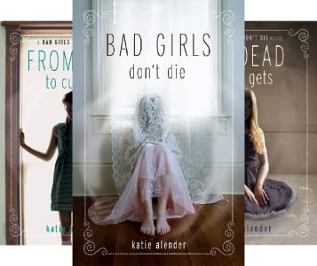 Bad Girls Don't Die Series (3 book series) Kindle Edition