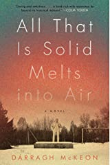All That Is Solid Melts into Air: A Novel Kindle Edition