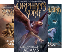 The Songkeeper Chronicles (3 Book Series) by  Gillian Bronte Adams