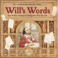 Will's Words: How William Shakespeare Changed the Way You Talk