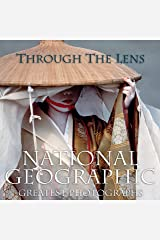 Through the Lens: National Geographic Greatest Photographs (National Geographic Collectors Series) Hardcover
