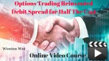 Options Trading Reinvented - Debit Spread For Half The Cost [Online Video Course] [Online Code]