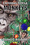 Christmas Trees & Monkeys (Necon Modern Horror Book 6)