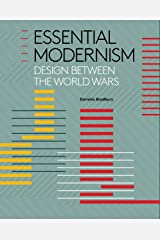 Essential Modernism: Design between the World Wars Hardcover