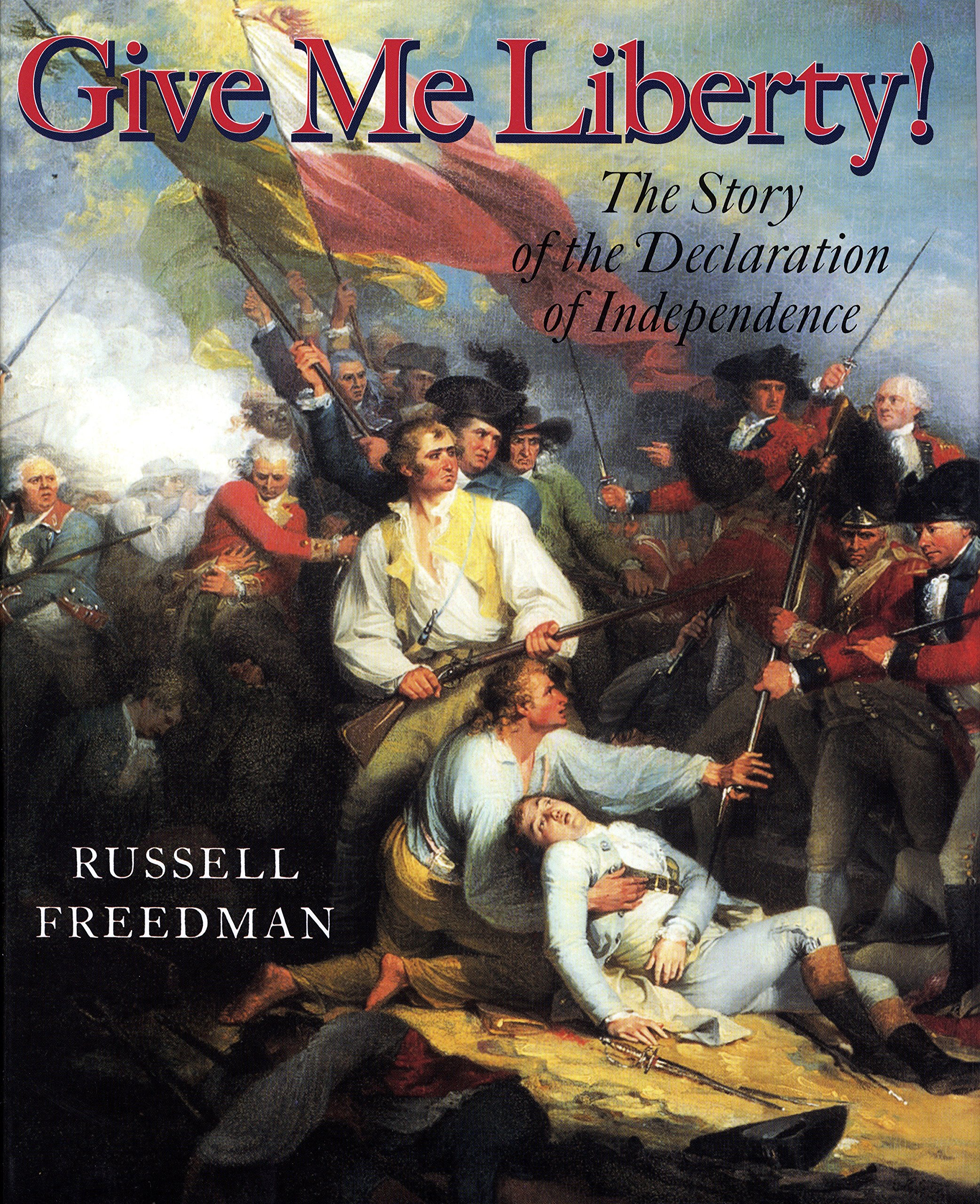 Download Give Me Liberty!: The Story of the Declaration of Independence ebook