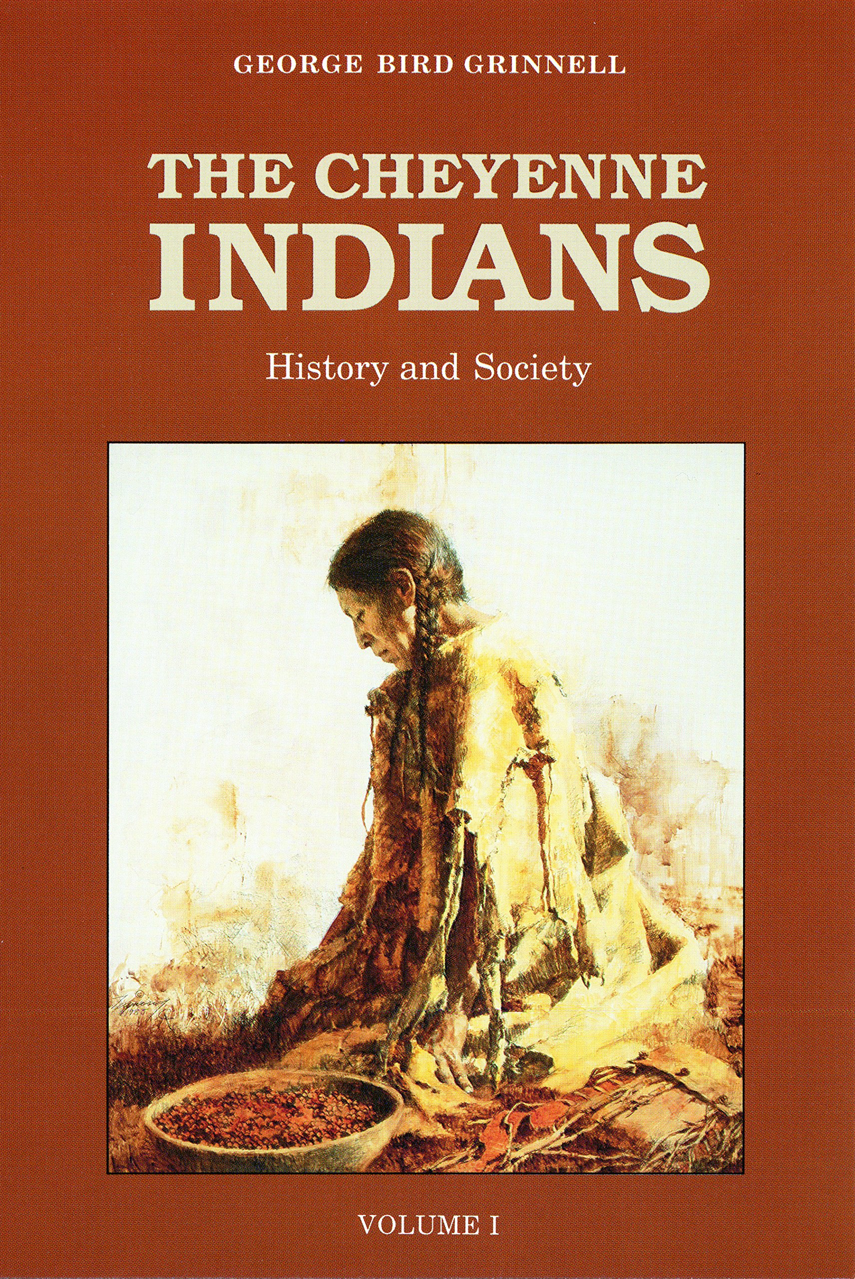 The Cheyenne Indians, Vol. 1: History and Society: George Bird Grinnell:  9780803257719: Amazon.com: Books