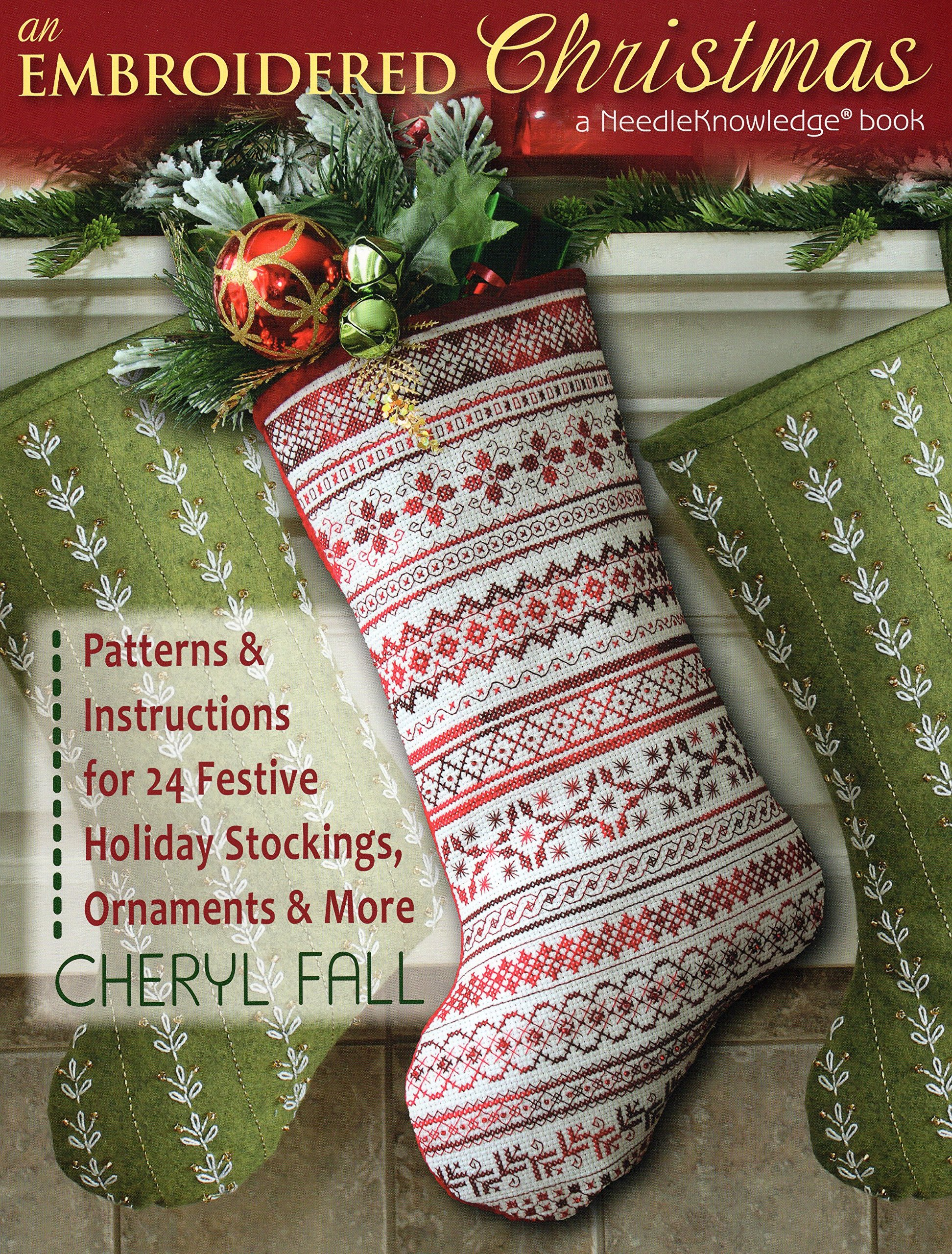an embroidered christmas patterns instructions for 24 festive holiday stockings ornaments more cheryl fall 0011557014365 amazoncom books